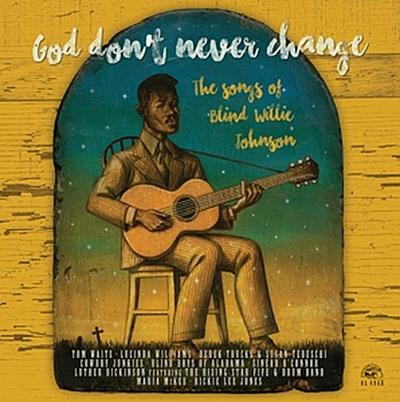 God Don't Never Change: The Songs O