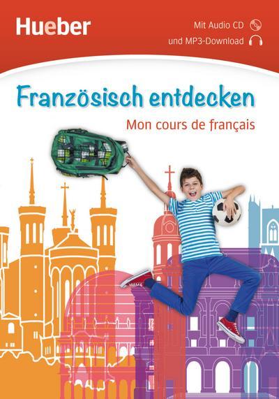 Französisch entdecken. Mon cours de français. Buch mit Audio-CD