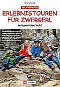 Die schönsten Erlebnistouren für Zwergerl im  ...