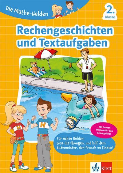 Die Mathe-Helden Rechengeschichten und Textaufgaben 2. Klasse. Mathematik in der Grundschule