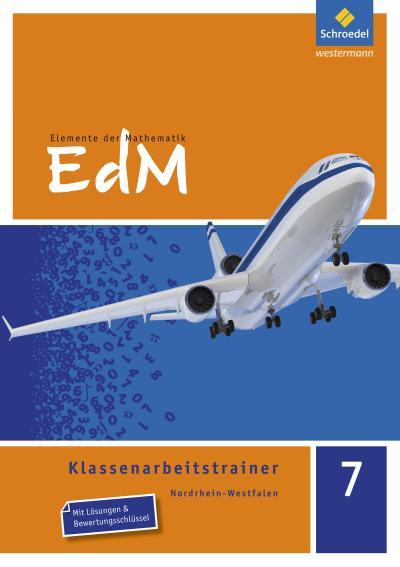 Elemente der Mathematik Klassenarbeitstrainer 7. Nordrhein-Westfalen