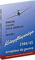 TEDESCHI, ITALIANI, ANGLO-AMERICANI E SOVIETICI - Aeroplani da guerra 1944/45