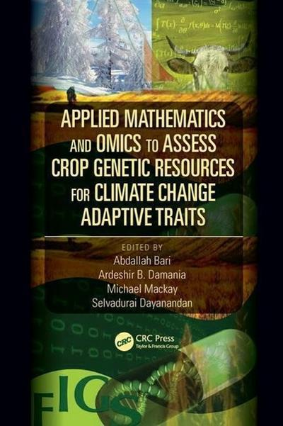Applied Mathematics and Omics to Assess Crop Genetic Resources for Climate Change Adaptive Traits