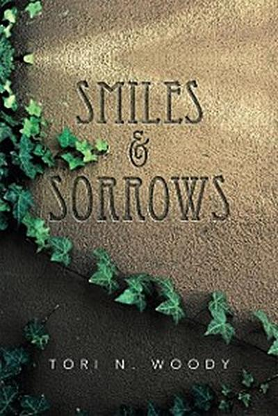 Smiles & Sorrows