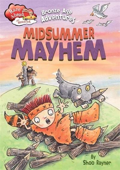 Race Ahead With Reading: Bronze Age Adventures: Midsummer Mayhem