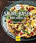 Säure-Basen-Kochbuch: Mit basischen Rezepten  ...