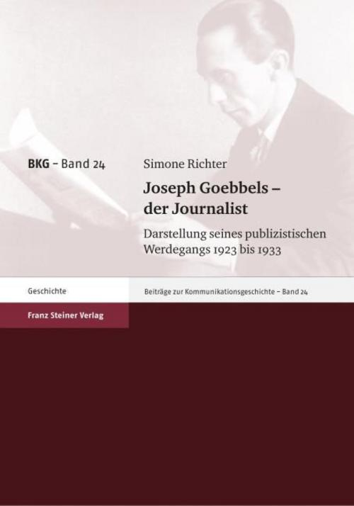 Joseph Goebbels - der Journalist - Simone Richter -  9783515096829