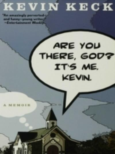 Are You There, God? It's Me. Kevin.