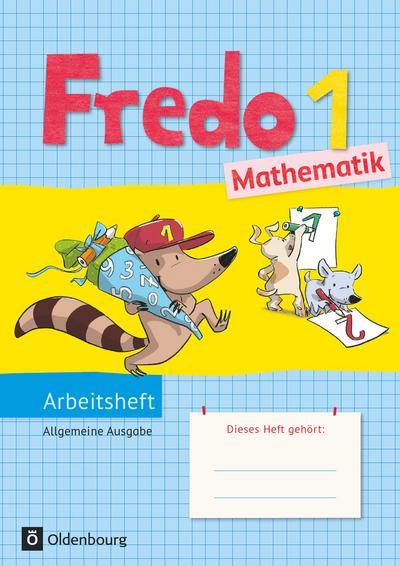 Fredo - Mathematik - Ausgabe A für alle Bundesländer (außer Bayern) - Neubearbeitung: 1. Schuljahr - Arbeitsheft