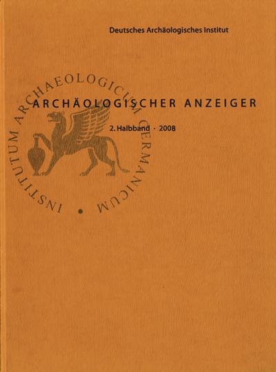 Archäologischer Anzeiger: 2. Halbband 2008; Zeitschrift des Deutschen Archäologischen Instituts