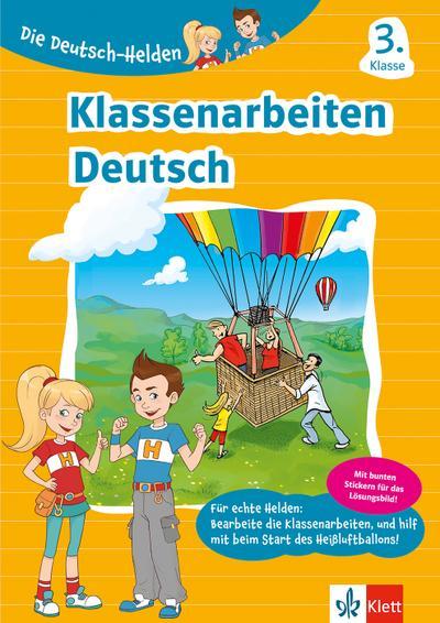 Die Deutsch-Helden Klassenarbeiten Deutsch 3. Klasse. Grundschule