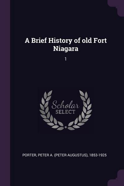 A Brief History of Old Fort Niagara: 1