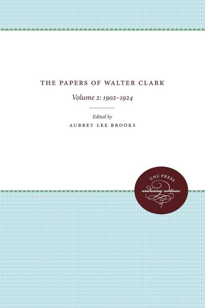 The Papers of Walter Clark: Vol. 2: 1857-1924