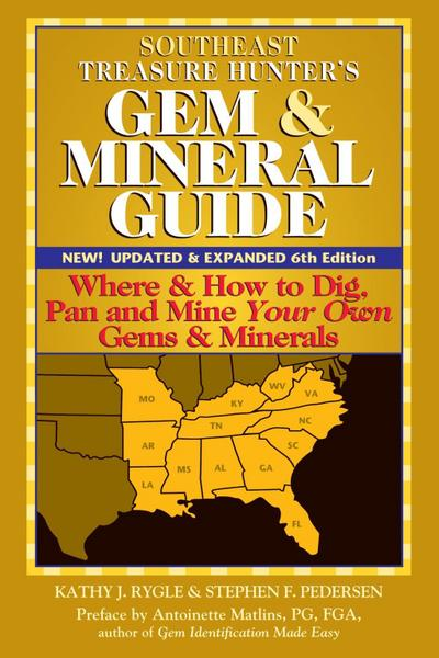 Southeast Treasure Hunter's Gem & Mineral Guide (6th Edition)