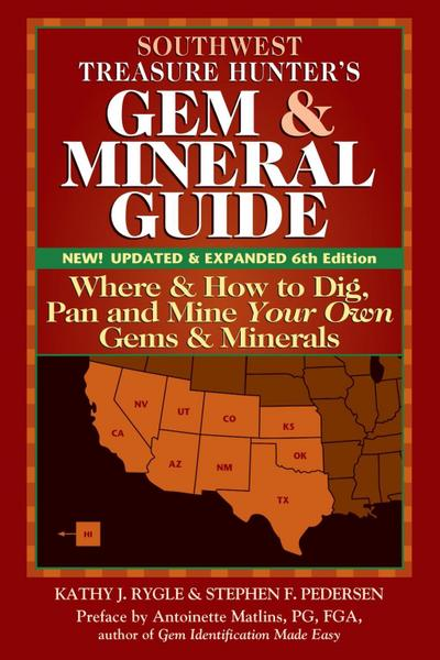 Southwest Treasure Hunter's Gem and Mineral Guide (6th Edition)