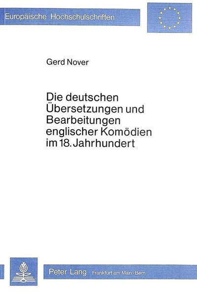 Die deutschen Übersetzungen und Bearbeitungen englischer Komödien im 18. Jahrhundert