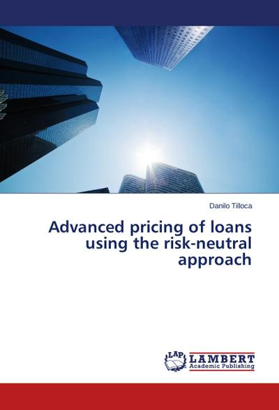 Advanced pricing of loans using the risk-neutral approach