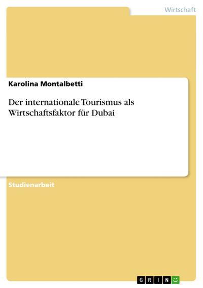 Der internationale Tourismus als Wirtschaftsfaktor für Dubai