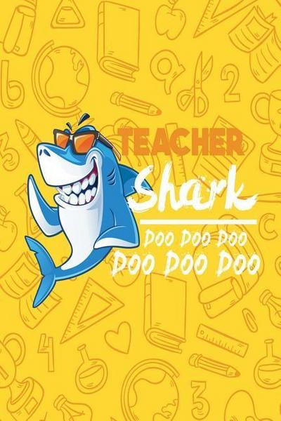 Teacher Shark Doo Doo Doo Doo Doo Doo: One Subject College Ruled Notebook