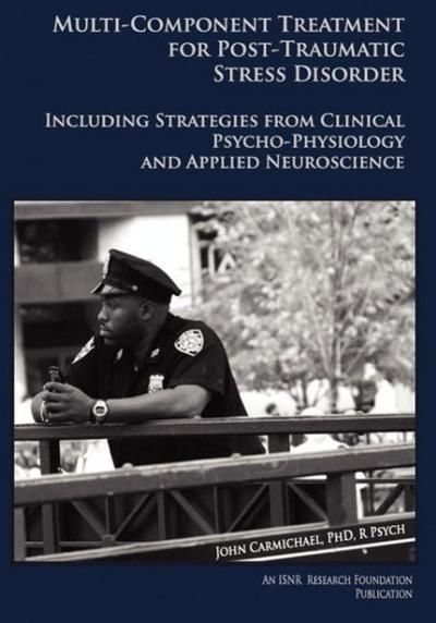 Multi-Component Treatment Manual for Post-Traumatic Stress Disorder: Including Strategies from Clinical Psycho-Physiology and Applied Neuroscience