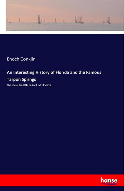 An Interesting History of Florida and the Famous Tarpon Springs