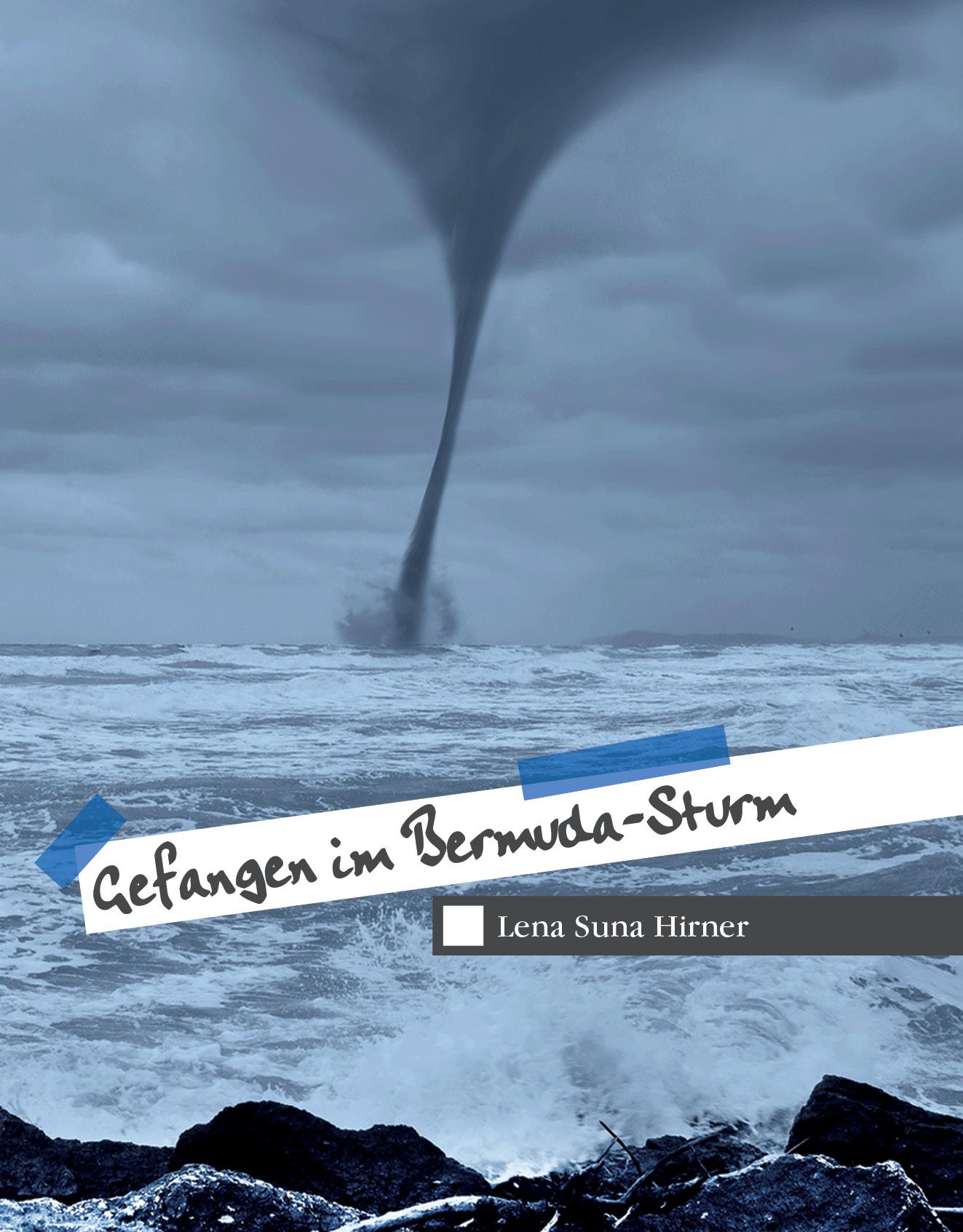 Gefangen im Bermuda-Sturm, Lena Suna Hirner