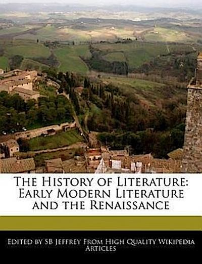 The History of Literature: Early Modern Literature and the Renaissance