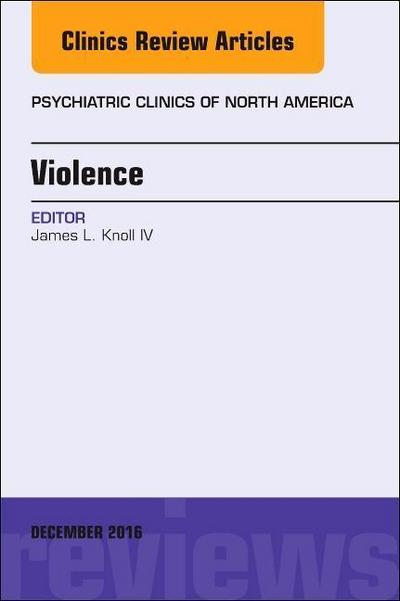 Violence, An Issue of Psychiatric Clinics of North America