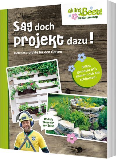 Sag doch Projekt dazu! ab ins Beet! die Garten-Soap