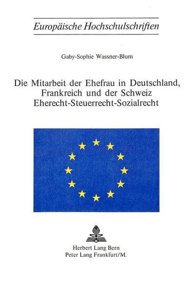 Die Mitarbeit der Ehefrau in Deutschland, Frankreich und der Schweiz