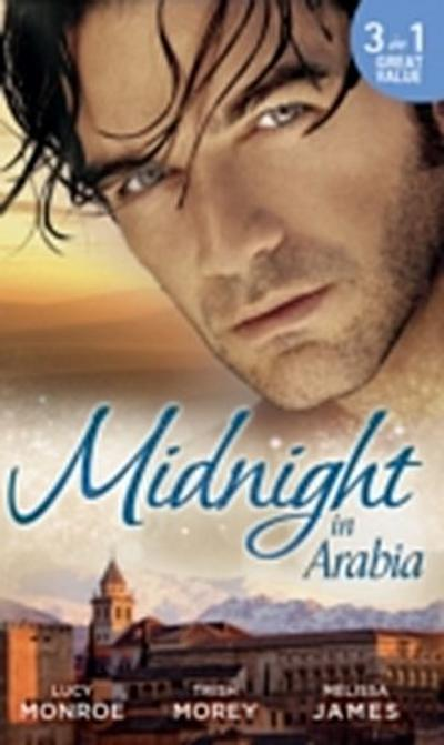 Midnight in Arabia: Heart of a Desert Warrior / The Sheikh's Last Gamble / The Sheikh's Jewel (Mills & Boon M&B)