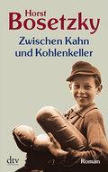 Zwischen Kahn und Kohlenkeller: Roman