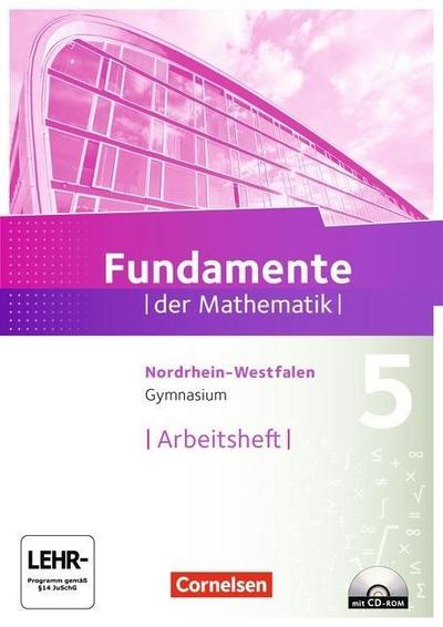 Fundamente der Mathematik 5. Schuljahr. Arbeitsheft mit eingelegten Lösungen und CD-ROM. Gymnasium Nordrhein-Westfalen