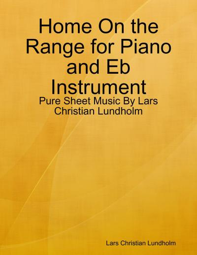 Home On the Range for Piano and Eb Instrument - Pure Sheet Music By Lars Christian Lundholm