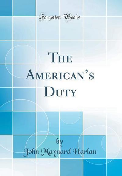 The American's Duty (Classic Reprint)