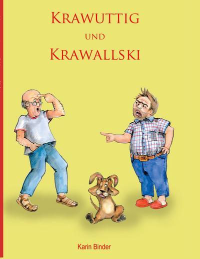 Krawuttig und Krawallski