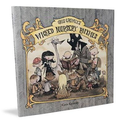Gris Grimly's Wicked Nursery Rhymes I