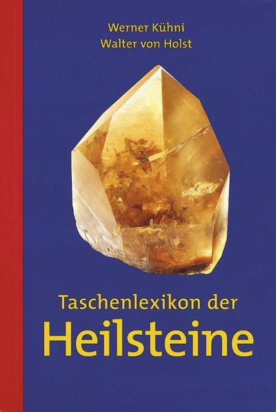 Taschenlexikon der Heilsteine
