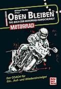 Oben bleiben - Das Buch zur Motorrad-Fahrsicherheit