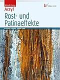 Workshop Acryl - Rost- und Patinaeffekte