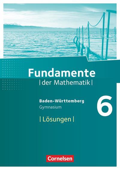 Fundamente der Mathematik 6. Schuljahr - Gymnasium Baden-Württemberg - Lösungen zum Schülerbuch