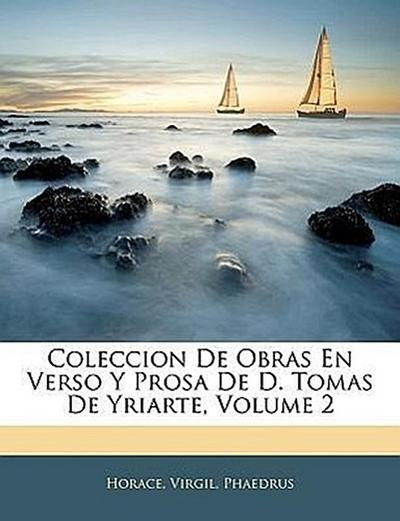 Coleccion De Obras En Verso Y Prosa De D. Tomas De Yriarte, Volume 2