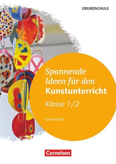 Spannende Ideen für den Kunstunterricht Grundschule: Klasse 1/2: Kopiervorlagen