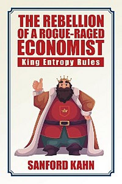 The Rebellion of a Rogue-Raged Economist