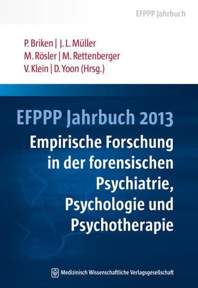 EFPPP Jahrbuch 2013: Empirische Forschung in der forensischen Psychiatrie, Psychologie und Psychotherapie