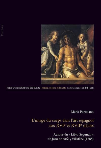 L'image du corps dans l'art espagnol aux XVIe et XVIIe siècles