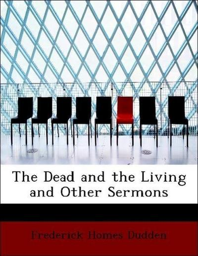The Dead and the Living and Other Sermons