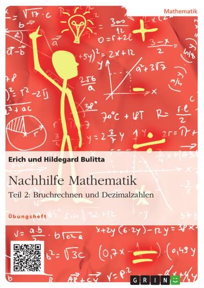 Nachhilfe Mathematik - Teil 2: Bruchrechnen und Dezimalzahlen. Gesamtband (Band 1 + 2)