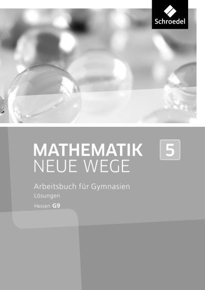 Mathematik Neue Wege SI 5. Lösungen. G9 in Hessen