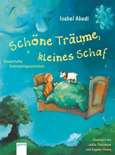 Träum schön, kleines Schaf; Zauberhafte Gutenachtgeschichten; Ill. v. Henze, Dagmar/Tourlonias, Joëlle; Deutsch